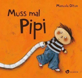 Muss mal Pipi - Manuela Olten von Aladin