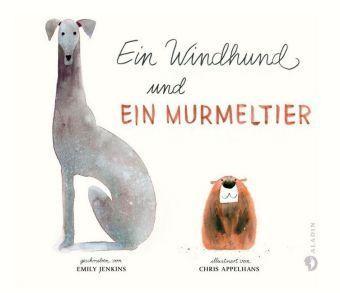 Ein Windhund und ein Murmeltier - Emily Jenkins, Chris Appelhans von Aladin