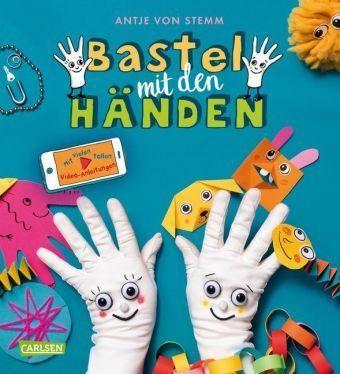 Bastel mit den Händen - Antje von Stemm von Carlsen