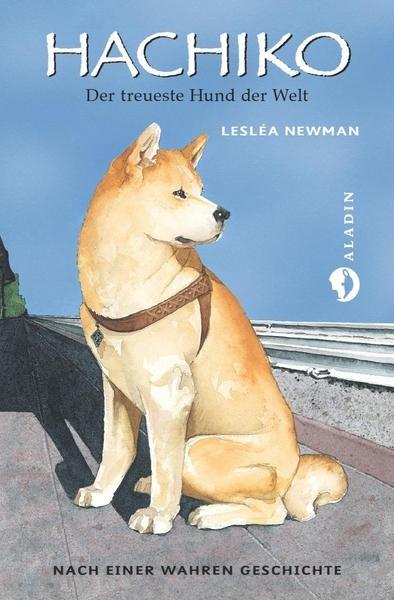 Hachiko, der treueste Hund der Welt - Lesléa Newman von Aladin