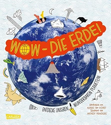 Wow - Die Erde! - Marc ter Horst, Wendy Panders von Carlsen
