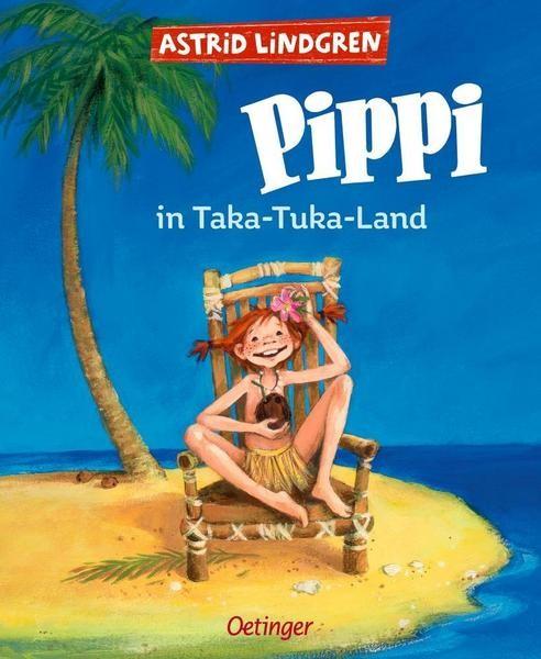 Pippi im Taka-Tuka-Land- Astrid Lindgren von Oetinger