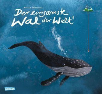 Der einsamste Wal der Welt! - Martin Baltscheid von Carlsen